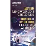 Ringworld's Children and Fleet of Worlds by Niven, Larry; Lerner, Edward M., 9780765386861