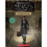 Poster Book (Fantastic Beasts and Where to Find Them) by Scholastic, 9781338116861