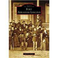 Fort Abraham Lincoln by Barth, Aaron L., 9781467126861