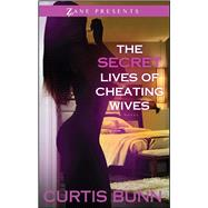 Secret Lives of Cheating Wives by Bunn, Curtis, 9781593096861