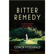 Bitter Remedy A Commissario Alec Blume Novel by Fitzgerald, Conor, 9781620406861