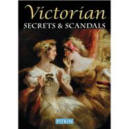 Victorian Secrets & Scandals by Williams, Brian; Kinnaird, Louise, 9781841656861