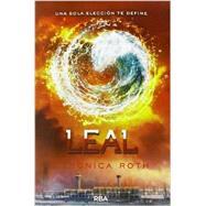 Leal / Loyal by Roth, Veronica; Tello, Pilar Ramirez, 9788427206861