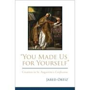 You Made Us for Yourself by Ortiz, Jared, 9781506406862