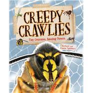 Creepy Crawlies Tiny Creatures, Amazing Powers by Spilsbury, Richard; Spilsbury, Louise, 9781910706862