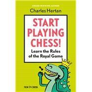 Start Playing Chess! by Hertain, Charles, 9789056916862