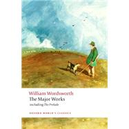 William Wordsworth - The Major Works including The Prelude by Wordsworth, William; Gill, Stephen, 9780199536863