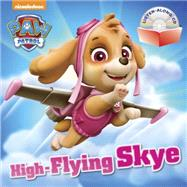 High-Flying Skye (PAW Patrol) by RANDOM HOUSEMJ ILLUSTRATIONS, 9781101936863