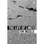 The Life of Lines by Ingold; Tim, 9780415576864