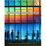 Empowerment Series: Understanding Generalist Practice by Kirst-Ashman, Karen K.; Hull, Grafton H., 9781305966864