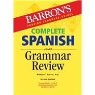 Barron's Foreign Language Guides Complete Spanish Grammar Review by Harvey, William C., 9781438006864