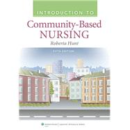 Introduction to Community Based Nursing by Hunt, Roberta, 9781609136864