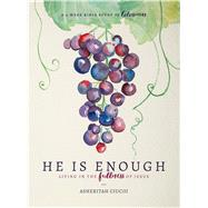 HE is Enough Living in the Fullness of Jesus (A Study in Colossians) by Ciuciu, Asheritah, 9780802416865