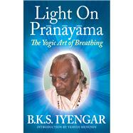 Light on Pranayama : The Yogic Art of Breathing 9780824506865N