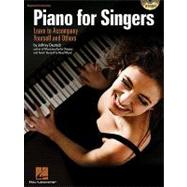 Piano for Singers : Learn to Accompany Yourself and Others by Deutsch, Jeffrey, 9781423456865
