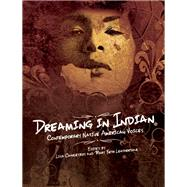 Dreaming in Indian Contemporary Native American Voices by Charleyboy, Lisa; Leatherdale, Mary Beth, 9781554516865