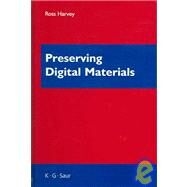 Preserving Digital Materials by Harvey, Ross, 9783598116865