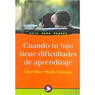 Cuando tu hijo tiene dificultades de aprendizaje/ When your child has LD: A Survival Guide for Parents by Fisher, Gary; Cummings, Rhoda, 9789688606865