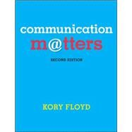 Communication Matters by Floyd, Kory, 9780078036866