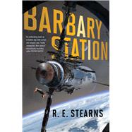 Barbary Station by Stearns, R. E., 9781481476867