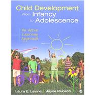 Child Development from Infancy to Adolescence + Child Development from Infancy to Adolescence Interactive Ebook by Levine, Laura E.; Munsch, Joyce, 9781483386867