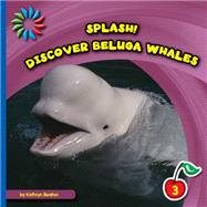 Discover Beluga Whales by Beaton, Kathryn, 9781633626867