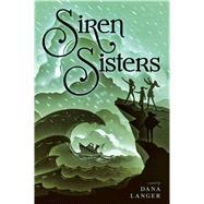 Siren Sisters by Langer, Dana, 9781481466868