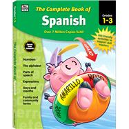 The Complete Book of Spanish, Grades 1 - 3 by Thinking Kids; Carson-Dellosa Publishing Company, Inc., 9781483826868