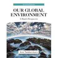 Our Global Environment: A Health Perspective by Nadakavukaren, Anne, 9781577666868