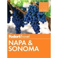 Fodor's Napa & Sonoma by FODOR'S TRAVEL GUIDES, 9780147546869