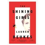 The Shining Girls by Beukes, Lauren, 9780316216869