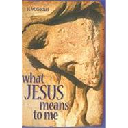 What Jesus Means to Me by Gockel, H. W., 9780758616869