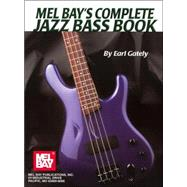 Mel Bay's Complete Jazz Bass Book by Gately, Earl, 9780786646869
