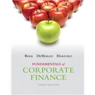Fundamentals of Corporate Finance Plus NEW MyFinanceLab with Pearson eText -- Access Card Package by Berk, Jonathan; DeMarzo, Peter; Harford, Jarrad, 9780133576870