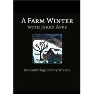 A Farm Winter With Jerry Apps by Wisconsin Public Television, 9780870206870