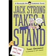 Jack Strong Takes a Stand by Greenwald, Tommy; Mendes, Melissa, 9781250056870