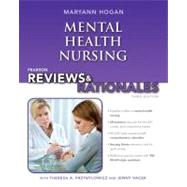 Pearson Reviews & Rationales Mental Health Nursing with Nursing Reviews & Rationales by Hogan, Mary Ann, 9780132956871