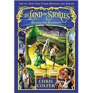 The Land of Stories: Beyond the Kingdoms by Colfer, Chris, 9780316406871