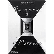 The Game of Mirrors by Tullet, Hervé, 9780714866871