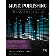 Music Publishing: The Complete Guide by Winogradsky, Steve, 9780739096871