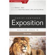 Exalting Jesus in Daniel by Akin, Dr. Daniel L.; Platt, David; Akin, Dr. Daniel L.; Merida, Tony, 9780805496871
