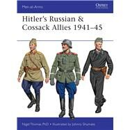 Hitler's Russian & Cossack Allies 1941–45 by Thomas, Nigel; Shumate, Johnny, 9781472806871