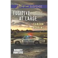 Fugitive at Large by Robbins, Sandra, 9780373446872