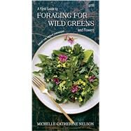 A Field Guide to Foraging for Wild Greens and Flowers by Nelson, Michelle; Page, Alison, 9781550176872