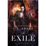 The Exile Book One of the Fae by Adams, C. T., 9780765336873