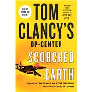 Tom Clancy's Op-Center: Scorched Earth by Galdorisi, George, 9781250026873
