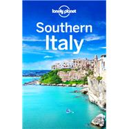 Lonely Planet Southern Italy by Bonetto, Cristian; Clark, Gregor; Sainsbury, Brendan, 9781743216873