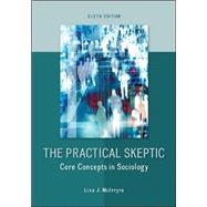 The Practical Skeptic: Core Concepts in Sociology by McIntyre, Lisa, 9780078026874