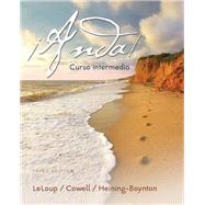 ¡Anda! Curso intermedio by LeLoup, Jean W.; Cowell, Glynis; Heining-Boynton, Audrey L., 9780134146874