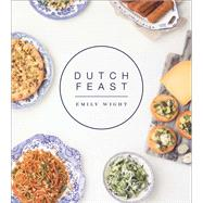 Dutch Feast by Wight, Emily, 9781551526874